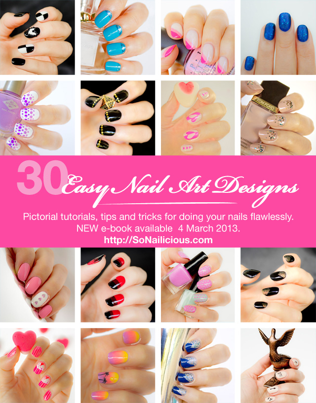 30 Easy Nail Art Designs and tutorials by SoNailicious ebook