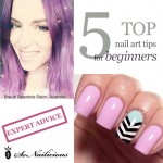 Expert Advice: Top 5 Nail Art Tips For Beginners