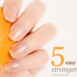 5 Easy Tips for Stronger Nails