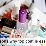5 Reasons Why a Top Coat is Essential