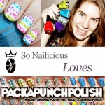 SoNailicious Loves: Samantha of PackAPunchPolish