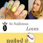 SoNailicious Loves: Katy of Nailed It