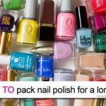 A nail polish addicts guide to packing for a long trip