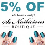 25% OFF Store Wide In The SoNailicious Boutique – 48 HOURS ONLY!